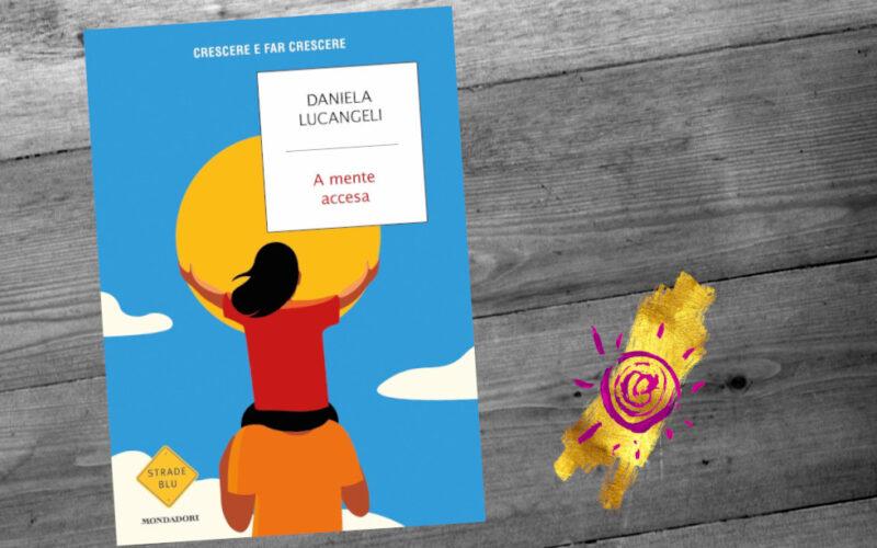 A mente accesa di Daniela Lucangeli